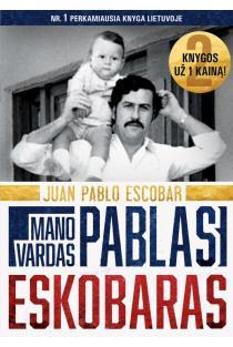 Mano vardas - Pablas Eskobaras | Juan Pablo Escobar