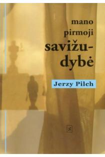 Mano pirmoji savižudybė   Jerzy Pilch