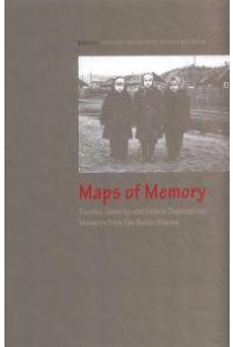 Maps of Memory: Trauma, Identity and Exile in Deportation Memoirs from the Baltic States | Sud. Violeta Davoliūtė, Tomas Balkelis
