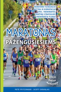 "Maratonas pažengusiesiems (serija ""Bėgimo enciklopedija"") | Pete Pfitzinger, Scott Douglas"