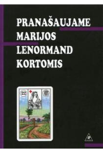 Pranašaujame Marijos Lenormand kortomis | Parengė Vidmantas Stačiokas