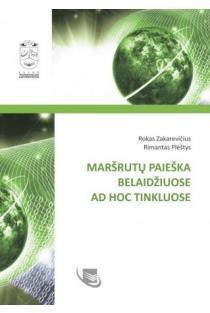 Maršrutų paieška belaidžiuose AD-Hoc tinkluose | Rokas Zakarevičius, Rimantas Pleštys