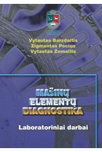 Mašinų elementų diagnostika. Laboratoriniai darbai | Vytautas Barzdaitis, Zigmantas Pocius, Vytautas Žemaitis