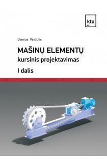 Mašinų elementų kursinis projektavimas I d.   Dainius Vaičiulis