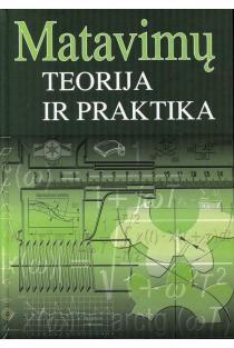 Matavimų teorija ir praktika | Vladas Vekteris, Albinas Kasparaitis, Saulius Kaušinis, Rimantas Kanapėnas