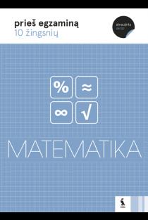 Matematika. 10 žingsnių prieš egzaminą | Laima Tynčenko