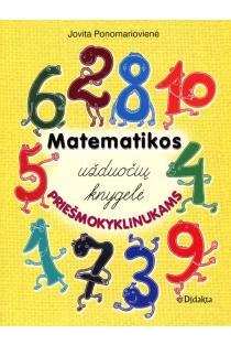 Matematikos užduočių knygelė priešmokyklinukams | Jovita Ponomariovienė