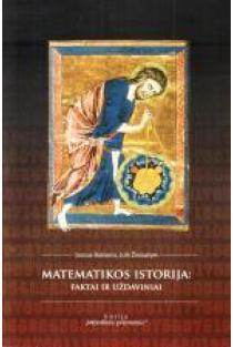 Matematikos istorija: faktai ir uždaviniai | Juozas Banionis, Julė Žemaitytė