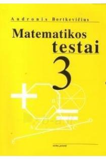 Matematikos testai 3 kl. | Audronis Bortkevičius