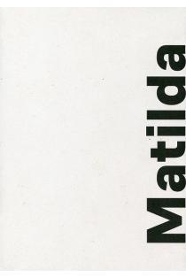 Matilda Olkinaitė. Atrakintas dienoraštis | Mindaugas Kvietkauskas