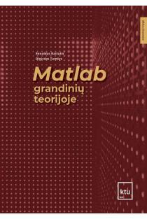 Matlab grandinių teorijoje | Renaldas Raišutis, Olgirdas Tumšys