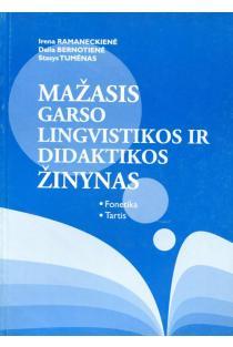 Mažasis garso lingvistikos ir didaktikos žinynas | Irena Ramaneckienė, Dalia Bernotienė, Stasys Tumėnas