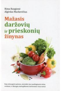 Mažasis daržovių ir prieskonių žinynas | Rima Ruzgienė, Algirdas Mackevičius