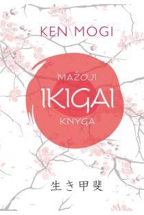 Mažoji IKIGAI knyga   Ken Mogi
