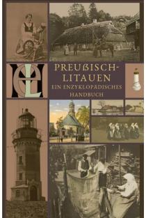 Preusisch-Litauen: Ein enzyklopadisches Handbuch | Vaclovas Bagdonavičius