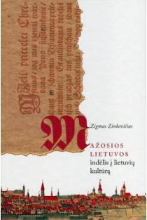 Mažosios Lietuvos indėlis į lietuvių kultūrą | Zigmas Zinkevičius