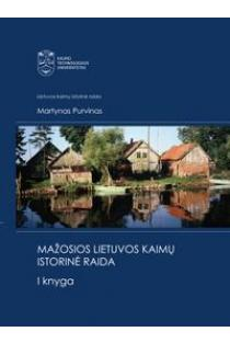 Mažosios Lietuvos kaimų istorinė raida, I knyga | Martynas Purvinas