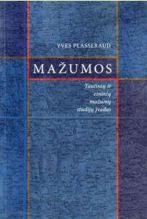 Mažumos. Tautinių ir etninių mažumų studijų įvadas | Yves Plasseraud