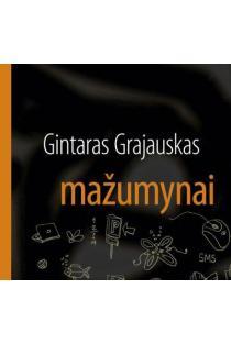 Mažumynai | Gintaras Grajauskas