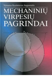 Mechaninių virpesių pagrindai | Vytautas Kazimieras Augustaitis