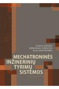 Mechatroninės inžinerinių tyrimų sistemos | V. Vekteris, M. Jurevičius, A. Daktariūnas