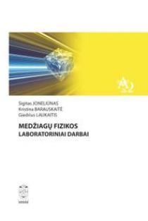 Medžiagų fizikos laboratoriniai darbai | Sigitas Joneliūnas, Kristina Barauskaitė, Giedrius Laukaitis