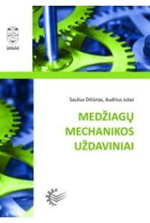Medžiagų mechanikos uždaviniai | Saulius Diliūnas, Audrius Jutas