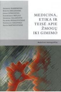 Medicina, etika ir teisė apie žmogų iki gimimo | Andrius Narbekovas, Birutė Obelienė ir kt.