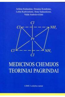 Medicinos chemijos teoriniai pagrindai   Artūras Kašauskas, Donatas Kondratas, Lolita Kuršvietienė ir kt.