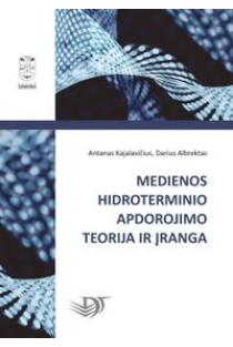 Medienos hidroterminio apdorojimo teorija ir įranga | Antanas Kajalavičius, Darius Albrektas