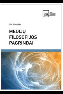 Medijų filosofijos pagrindai | Lina Vidauskytė