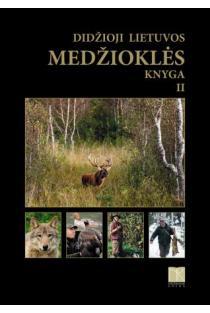 Didžioji Lietuvos medžioklės knyga. II tomas (2-as leidimas) | Selemonas Paltanavičius ir kt.