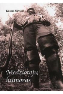 Medžiotojų humoras   Kostas Slivskis