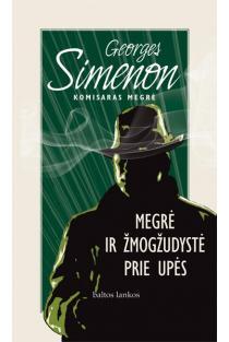 Megrė ir žmogžudystė prie upės | Georges Simenon