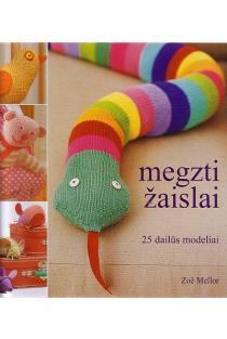 Megzti žaislai. 25 dailūs modeliai | Zoe Mellor