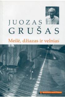 Meilė, džiazas ir velnias (Mokinio skaitiniai) | Juozas Grušas