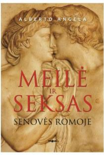 Meilė ir seksas senovės Romoje | Alberto Angela