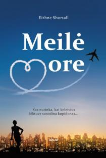 Meilė ore | Eithne Shortall