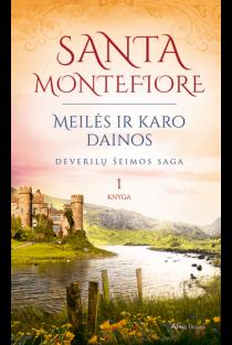Meilės ir karo dainos. Deverilų šeimos saga, 1 knyga | Santa Montefiore