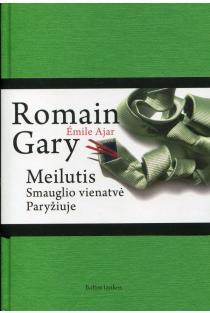 Meilutis: smauglio vienatvė Paryžiuje | Romain Gary