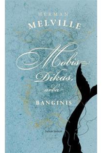 Mobis Dikas, arba banginis | Herman Melville