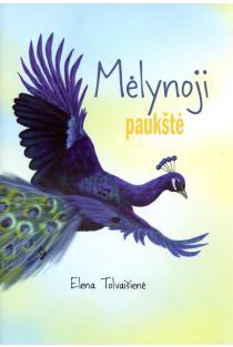 Mėlynoji paukštė | Elena Tolvaišienė