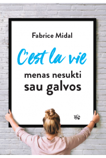C'est la vie: menas nesukti sau galvos | Fabrice Midal