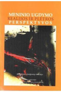 Meninio ugdymo realijos ir plėtros perspektyvos | Sud. D. Bukantaitė, V. Zuzevičiūtė