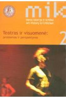 Meno istorija ir kritika. Teatras ir visuomenė: problemos ir perspektyvos (anglų kalba) |