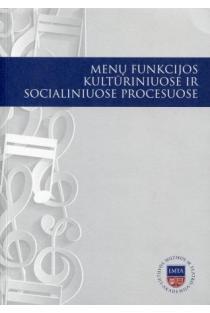 Menų funkcijos kultūriniuose ir socialiniuose procesuose   Sud. Lina Navickaitė-Martinelli