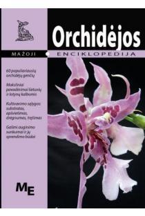 Orchidėjos. Mažoji enciklopedija |