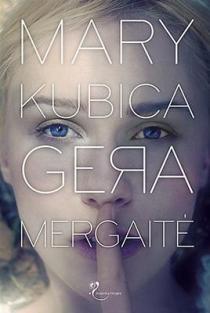 Gera mergaitė | Mary Kubica