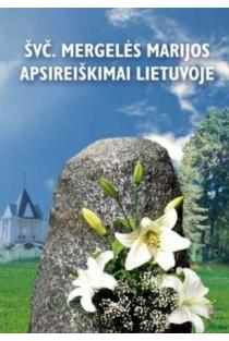 Švč. Mergelės Marijos apsireiškimai Lietuvoje | Audronė Ilgevičienė - Astrėja, Petras Ilgevičius