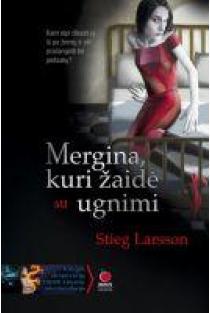 Mergina, kuri žaidė su ugnimi | Stieg Larsson